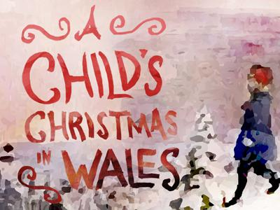 A Childs Christmas In Wales.A Child S Christmas In Wales Theatre Philadelphia